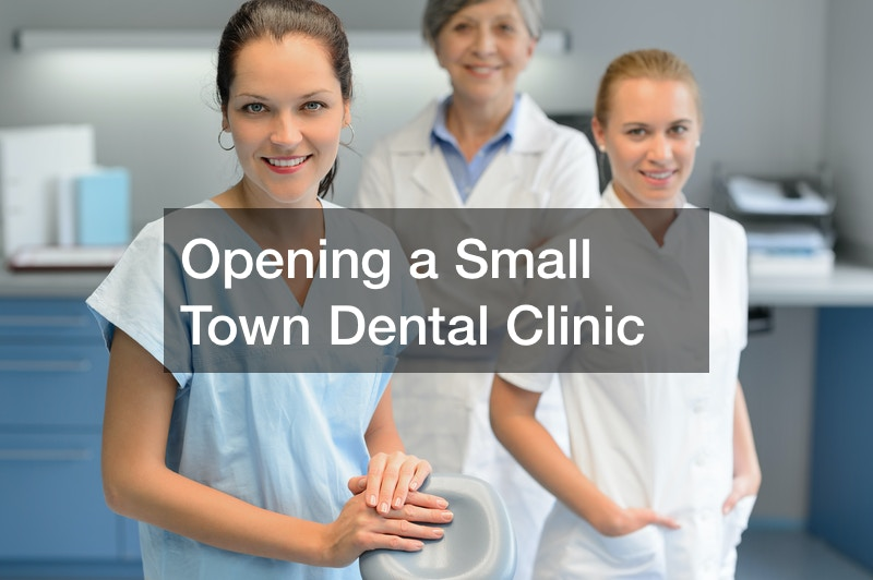 Opening a Small Town Dental Clinic